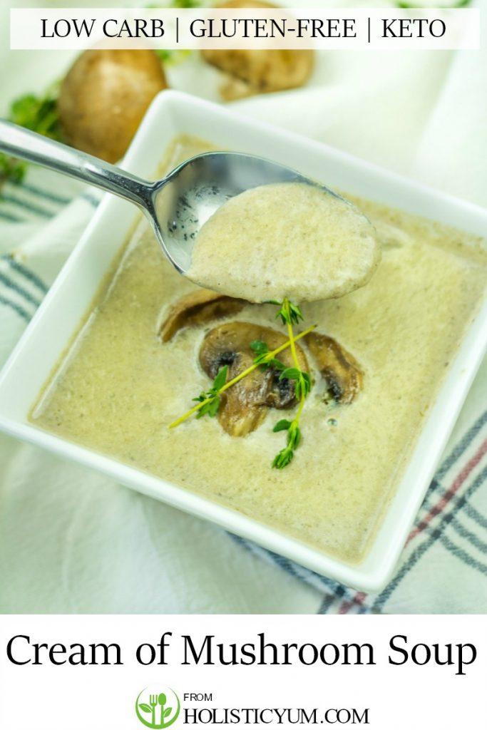 Low Carb Cream Of Mushroom Soup Recipe, thick and rich made with mushrooms, heavy cream and seasonings. #holisticyum #lowcarbsouprecipes #ketorecipes #mushroomsouprecipes #mushroomrecipes