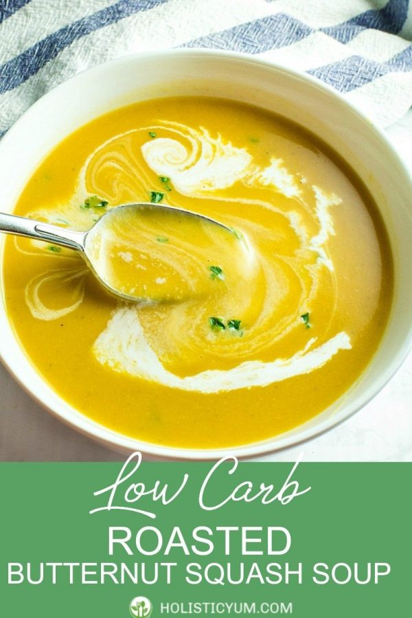 Low Carb Roasted Butternut Squash Soup is smooth, delicious and super easy to prepare. It's dairy-free, low in calories and has only 6 net grams of carbs per serving! #holisticyum